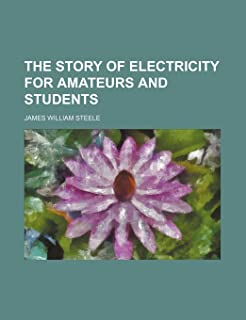 The Story of Electricity for Amateurs and Students