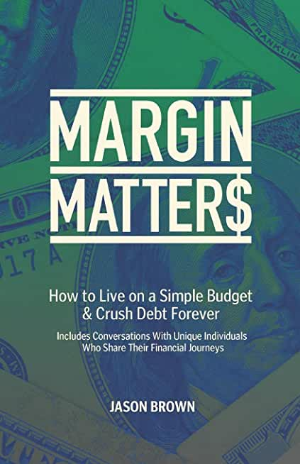 Margin Matters: How to Live on a Simple Budget & Crush Debt Forever