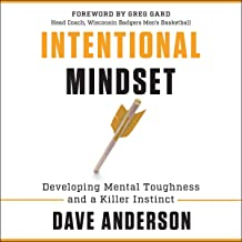 Intentional Mindset: Developing Mental Toughness and a Killer Instinct