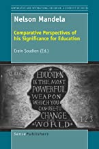 Nelson Mandela: Comparative Perspectives of his Significance for Education (Comparative and International Education: A Diversity of Voices)