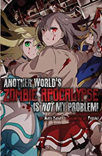 Another World's Zombie Apocalypse Is Not My Problem!: 1
