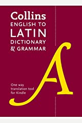 English to Latin (One Way) Dictionary and Grammar: Trusted support for learning (Collins Dictionary and Grammar) Kindle Edition