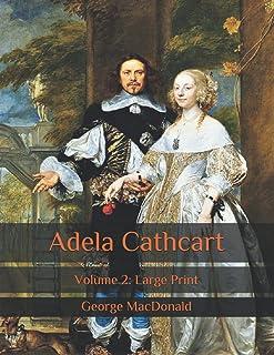 Adela Cathcart: Volume 2: Large Print