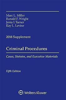 Criminal Procedures: Cases, Statutes, and Executive Materials 2018 Supplement