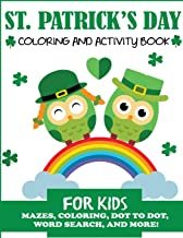 St. Patrick's Day Coloring and Activity Book for Kids: Mazes, Coloring, Dot to Dot, Word Search, and More