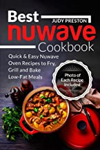 Best Nuwave Cookbook: Quick & Easy Nuwave Oven Recipes to Fry, Grill and Bake Lo