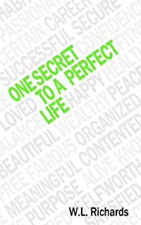 One Secret to a Perfect Life