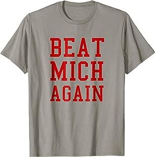Beat Michigan Again Funny Football Rivalry T-Shirt