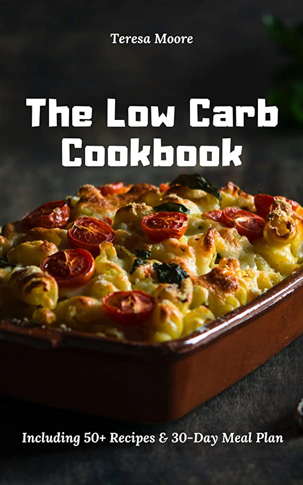 The Low Carb Cookbook:  Including 50+ Recipes & 30-Day Meal Plan (Delicious Recipes Book 70) (English Edition)