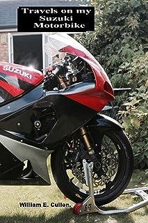 Travels on My Suzuki Motorbike: Where Did I Go To?