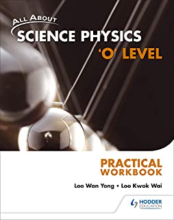 All About Science Physics 'O' Level Practical Workbook