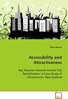 Accessibility and Attractiveness - Key Features Towards Central City Revitalisation: A Case Study of Christchurch, New Zea...