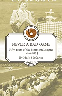 Never a Bad Game: Fifty Years of the Southern League (English Edition)