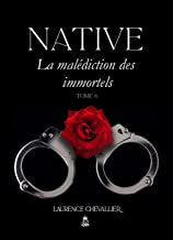 Native - La malédiction des immortels, Tome 6
