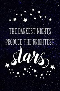 """The Darkest Nights Produce the Brightest Stars: Blank Lined Notebook with Quote (6""""x9"""", 110 Pages) Inspirational and Motiv..."""