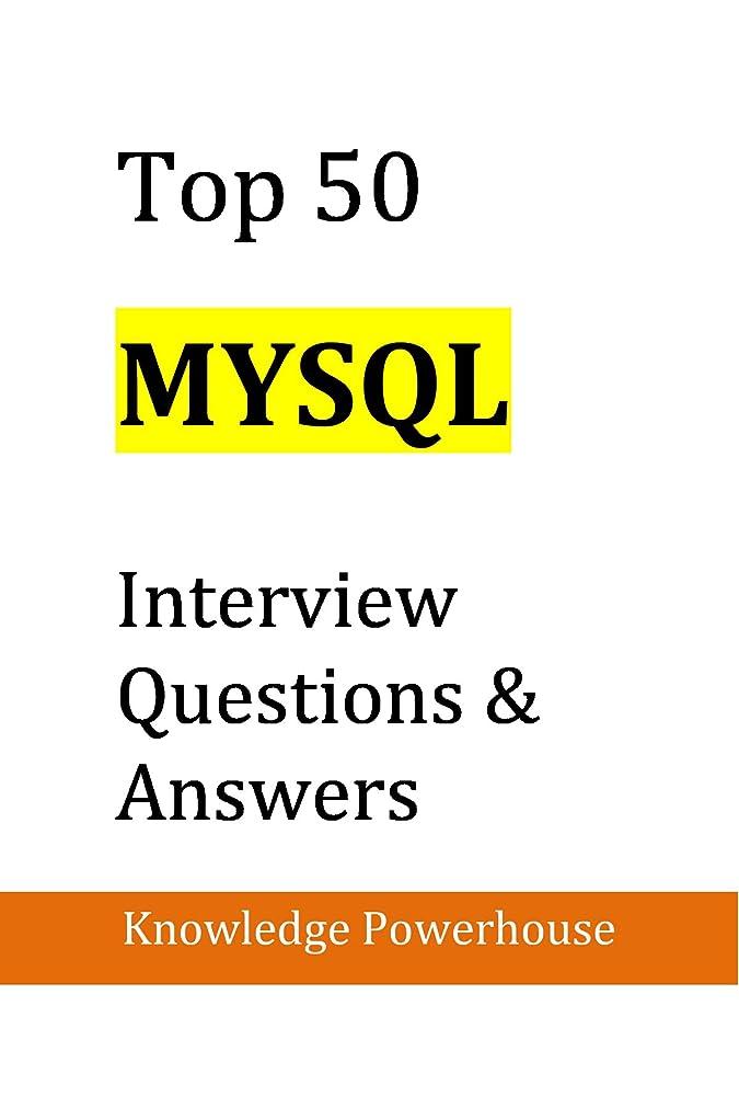 リーガン農民アコーTop 50 MySQL Interview Questions & Answers (English Edition)