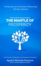 The Mantle of Prosperity. Entering into Blessings with God.: Divine Instruction from the Lord. Included: 30 Planner