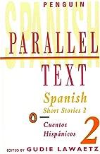 Spanish Short Stories 2/Cuentos Hispanicos 2 (Penguin Parallel Text)