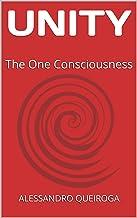 UNITY: The One Consciousness