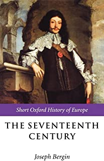 The Seventeenth Century: Europe 1598-1715 (Short Oxford History of Europe)