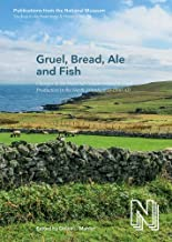 Gruel, Bread, Ale and Fish: Changes in the Material Culture Related to Food Production in the North Atlantic 800-1300 Ad