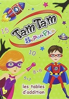 Tam Tam Superplus - Les tables d'addition