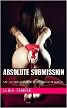 Absolute Submission: She surrenders control to her dominant master