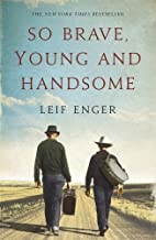 So Brave, Young and Handsome by Leif Enger (4-Jun-2009) Paperback