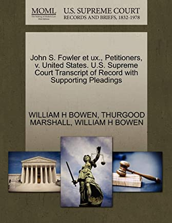 John S. Fowler Et UX., Petitioners, V. United States. U.S. Supreme Court Transcript of Record with Supporting Pleadings