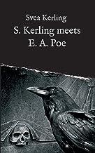 S. Kerling meets E. A. Poe