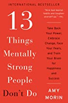 Cover image of 13 Things Mentally Strong People Don't Do by Amy Morin