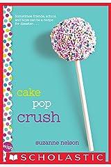 Cake Pop Crush: A Wish Novel Kindle Edition