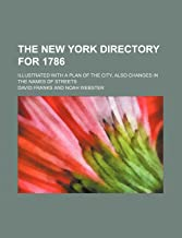 The New York Directory for 1786; Illustrated with a Plan of the City, Also Changes in the Names of Streets