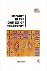 Empathy in the Context of Philosophy (Renewing Philosophy) Kindle Edition