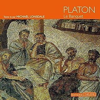 Le Banquet                   De :                                                                                                                                 Platon                               Lu par :                                                                                                                                 Michaël Lonsdale                      Durée : 2 h et 20 min     20 notations     Global 4,3