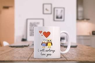 DKISEE I Will Owlways Love You Funny Coffee Mug, 15 Ounce Coffee Mug Tea Cup, Gift Ideas