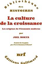 La culture de la croissance. Les origines de l'économie moderne (French Edition)