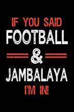 If You Said Football & Jambalaya I'm In: Football Notebook Journal For Kids