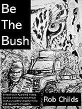 Be The Bush: A novel set in Apartheid history.