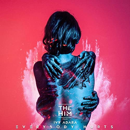 Everybody Hurts (Club Edit) by The Him Feat  Ivy Adara on Amazon