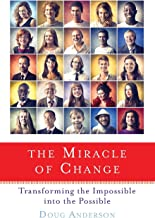 Miracle of Change: Transforming the Impossible into the Possible