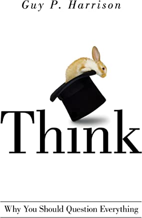 Think: Why You Should Question Everything (English Edition)