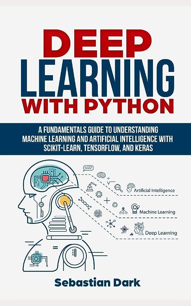 作ります欠陥表面的なDeep Learning With Python: A Fundamentals Guide To Understanding Machine Learning and Artificial Intelligence With Scikit-Learn, TensorFlow, and Keras