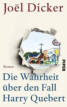 Die Wahrheit über den Fall Harry Quebert: Roman (German Edition)