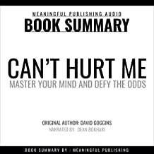 Summary: Can't Hurt Me by David Goggins: Master Your Mind and Defy the Odds
