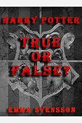 TRUE OR FALSE? Harry Potter Quiz Kindle Edition