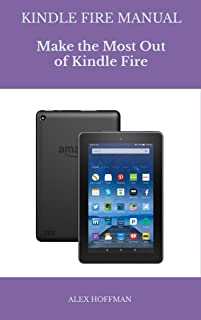 Kindle Fire Manual: Troubleshooting Guide: Make The Most Out Of Kindle Fire (Tips And Tricks) (English Edition)