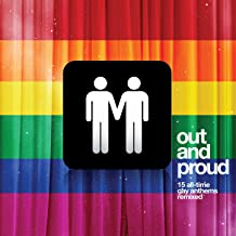 Out and Proud - 15 All-Time Gay Anthems Remixed