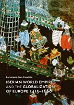 Iberian World Empires and the Globalization of Europe 1415–1668 (Palgrave Studies in Comparative Global History) (English Edition)