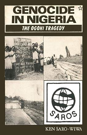 Genocide In Nigeria: The Ogoni Tragedy